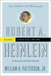 Robert A. Heinlein: In Dialogue with His Century: Volume 1 (1907-1948): Learning Curve - William H. Patterson Jr.