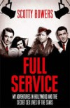 Full Service: My Adventures in Hollywood and the Secret Sex Lives of the Stars - Lionel Friedberg, Scotty Bowers