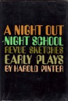 A Night Out. Night School. Revue Sketches. Early Plays - Harold Pinter