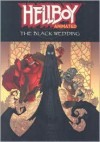Hellboy Animated Volume 1: The Black Wedding - Jim Pascoe, Tad Stones, Mike Mignola, Jeff Matsuda, Fabio Laguna, Rick Lacy