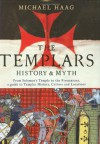 The Templars: History & Myth - Michael Haag
