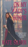 On My Lady's Honor - Kate Silver
