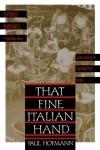 That Fine Italian Hand - Paul Hofmann