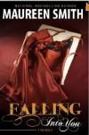 Falling Into You - Maureen Smith