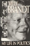 My Life in Politics - Willy Brandt