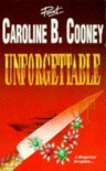 Unforgettable - Caroline B. Cooney