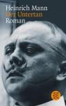 Der Untertan: Roman - Heinrich Mann
