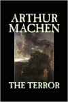The Terror - Arthur Machen