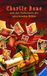 Charlie Bone und das Geheimnis der sprechenden Bilder (German Edition) - Jenny Nimmo, Holfelder-von der Tann,  Cornelia