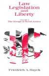 Law, Legislation and Liberty, Volume 2: The Mirage of Social Justice - Friedrich A. von Hayek