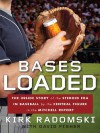Bases Loaded - Kirk Radomski