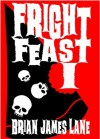 Fright Feast I - Brian James Lane