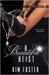 A Beautiful Heist - Kim   Foster