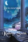 En la oscuridad (Novela romántica) - Kathryn Smith