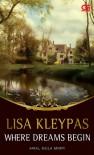 Where Dreams Begin (Awal Mula Mimpi) - Lisa Kleypas