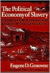 The Political Economy of Slavery: Studies in the Economy and Society of the Slave South (Wesleyan Paperback) - Eugene D. Genovese