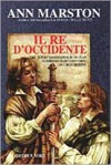 Il re d'occidente - Ann Marston, Annarita Guarnieri