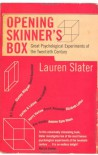 Opening Skinner's Box: Great Psychological Experiments of the Twentieth Century - Lauren Slater