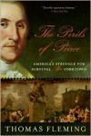 The Perils of Peace: America's Struggle for Survival After Yorktown - Thomas J. Fleming