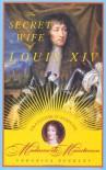 The Secret Wife of Louis XIV: Françoise d'Aubigné, Madame de Maintenon - Veronica Buckley