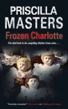 Frozen Charlotte (A Martha Gunn Mystery) - Priscilla Masters