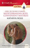 Mediterranean Boss, Convenient Mistress - Kathryn Ross