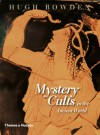 Mystery Cults In The Ancient World - Hugh Bowden