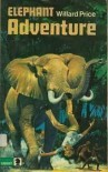 Elephant Adventure - Willard Price