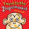 I Went To The Zoopermarket - Nick Sharratt