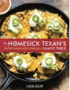 The Homesick Texan's Family Table: Lone Star Cooking from My Kitchen to Yours - Lisa Fain