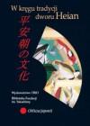 W kręgu tradycji dworu Heian - Iwona Kordzińska-Nawrocka