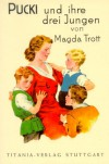 Pucki und ihre drei Jungen - Magda Trott