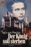 Ludwig II. Der König soll sterben. - Igor von Percha