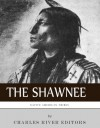 Native American Tribes: The History and Culture of the Shawnee - Charles River Editors