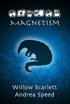 Animal Magnetism - Willow Scarlett,  Andrea Speed