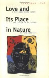 Love and Its Place in Nature: A Philosophical Interpretation of Freudian Psychoanalysis - Jonathan Lear