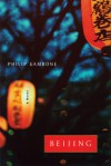 Beijing: A Novel - Philip Gambone