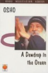 A Dewdrop in the Ocean (Osho Meditation Series) - Osho