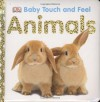 Baby Touch And Feel Animals - Dorling Kindersley