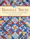 Triangle Tricks: One Easy Unit, Dozens of Gorgeous Quilts - Martingale & Company