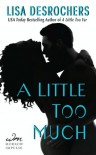A Little Too Much - Lisa Desrochers