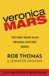 Veronica Mars: The First Book in an Original Mystery Series - Rob Thomas, Jennifer Graham
