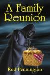 A Family Reunion - Rod Pennington