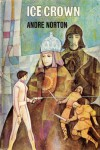 The Ice Crown - Andre Norton