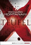 Der Teufel in dir: Thriller - Richard Montanari