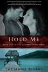 Hold Me - Lucianne Rivers