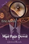 Man Falls Down - Eric Arvin