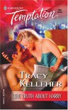 The Truth About Harry (Harlequin Temptation) - Tracy Kelleher