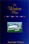 The Winters Plan: A New Vision for America - Randolph Winters