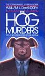 The Hog Murders - William L. DeAndrea